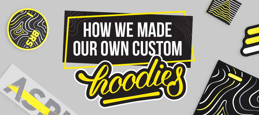How We Made Our Own Custom Hoodies