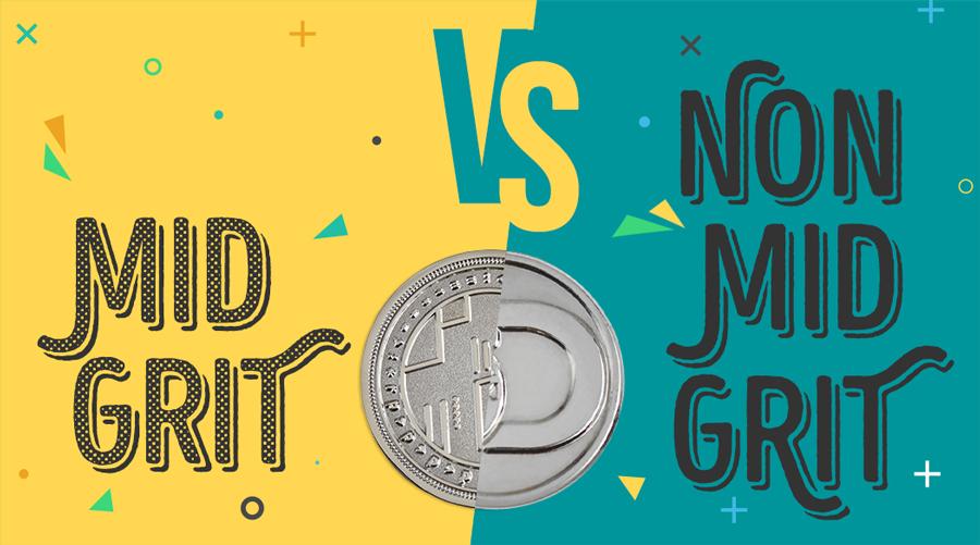 Mid-Grit vs Non Mid-Grit