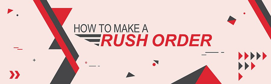 RUSH Orders